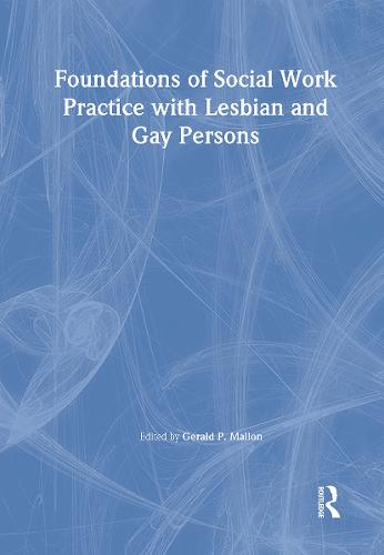 Foundations of Social Work Practice with Lesbian and Gay Persons (Hardback)