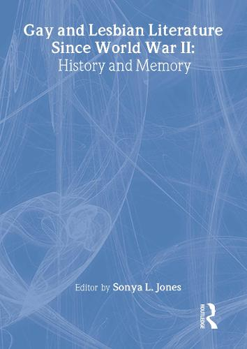 Gay and Lesbian Literature Since World War II: History and Memory (Hardback)