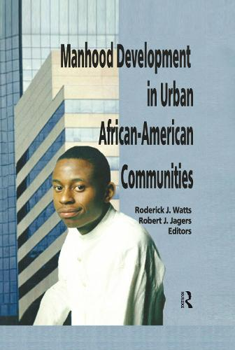 Manhood Development in Urban African-American Communities (Hardback)
