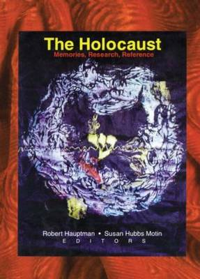 The Holocaust: Memories, Research, Reference (Hardback)