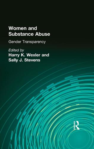 Women and Substance Abuse: Gender Transparency (Hardback)