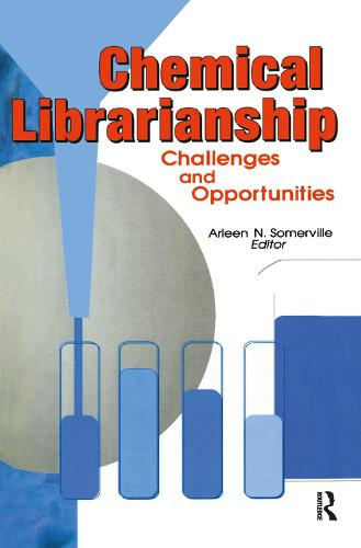 Chemical Librarianship: Challenges and Opportunities (Hardback)