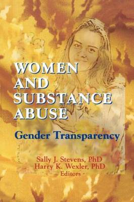 Women and Substance Abuse: Gender Transparency (Paperback)