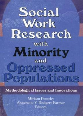 Social Work Research with Minority and Oppressed Populations: Methodological Issues and Innovations (Hardback)