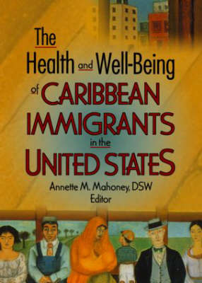The Health and Well-Being of Caribbean Immigrants in the United States (Paperback)