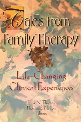 Tales from Family Therapy: Life-Changing Clinical Experiences (Paperback)