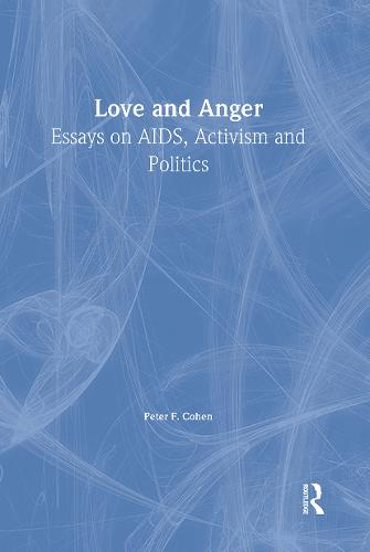 Love and Anger: Essays on AIDS, Activism, and Politics (Hardback)