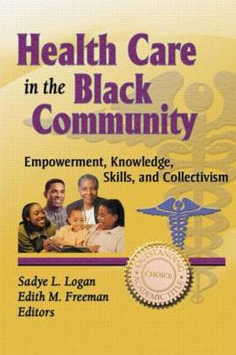 Health Care in the Black Community: Empowerment, Knowledge, Skills, and Collectivism (Paperback)