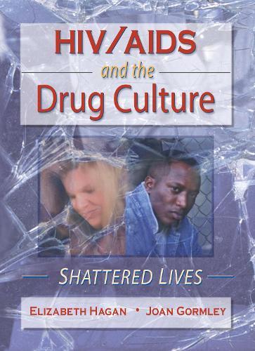 HIV/AIDS and the Drug Culture: Shattered Lives (Hardback)