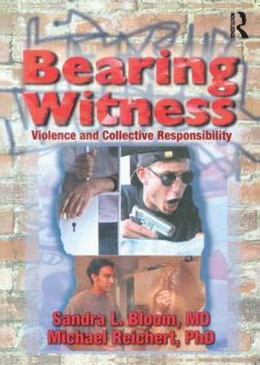 Bearing Witness: Violence and Collective Responsibility (Paperback)