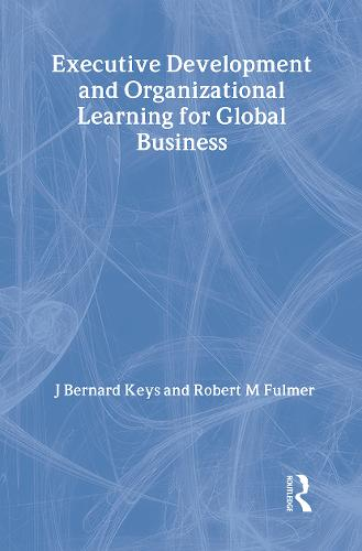 Executive Development and Organizational Learning for Global Business (Paperback)