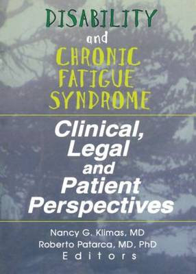 Disability and Chronic Fatigue Syndrome: Clinical, Legal, and Patient Perspectives (Paperback)
