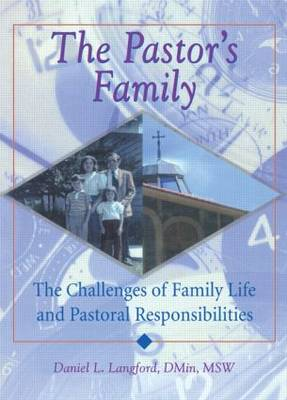 The Pastor's Family: The Challenges of Family Life and Pastoral Responsibilities (Paperback)