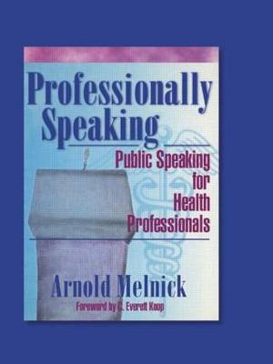 Professionally Speaking: Public Speaking for Health Professionals (Paperback)