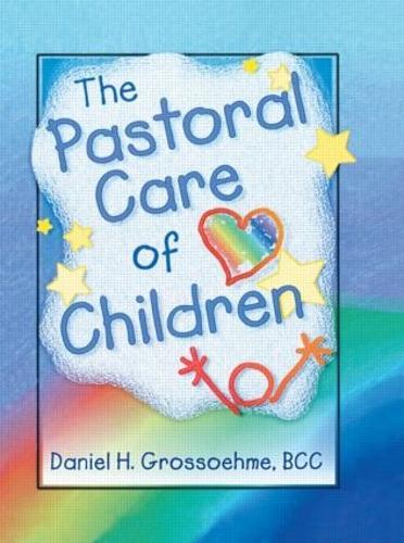 The Pastoral Care of Children (Paperback)