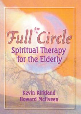 Full Circle: Spiritual Therapy for the Elderly (Paperback)
