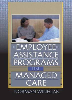 Employee Assistance Programs in Managed Care (Paperback)