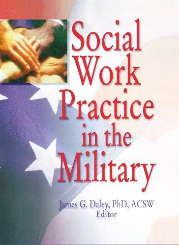 Social Work Practice in the Military (Hardback)