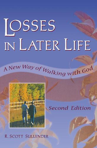 Losses in Later Life: A New Way of Walking with God, Second Edition (Paperback)