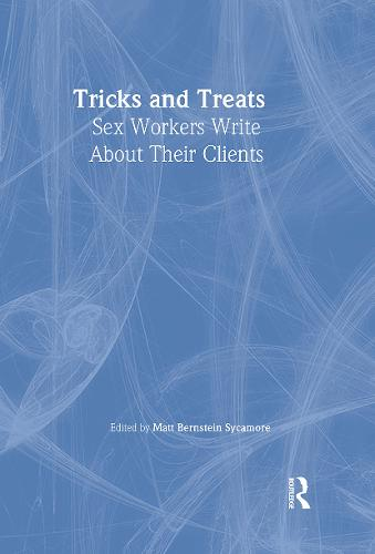 Tricks and Treats: Sex Workers Write About Their Clients (Hardback)