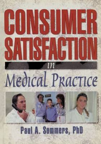 Consumer Satisfaction in Medical Practice (Hardback)