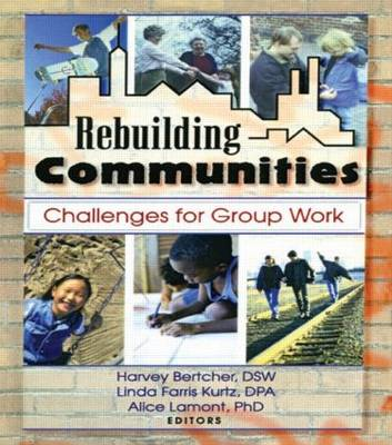 Rebuilding Communities: Challenges for Group Work (Hardback)