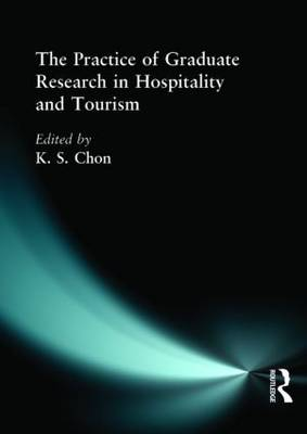 The Practice of Graduate Research in Hospitality and Tourism (Hardback)