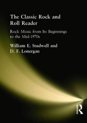 The Classic Rock and Roll Reader: Rock Music from Its Beginnings to the Mid-1970s (Paperback)