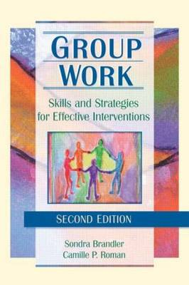 Group Work: Skills and Strategies for Effective Interventions (Paperback)
