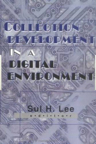 Collection Development in a Digital Environment: Shifting Priorities (Hardback)