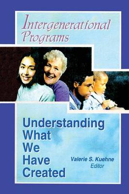 Intergenerational Programs: Understanding What We Have Created (Paperback)