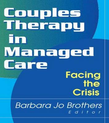 Couples Therapy in Managed Care: Facing the Crisis (Paperback)