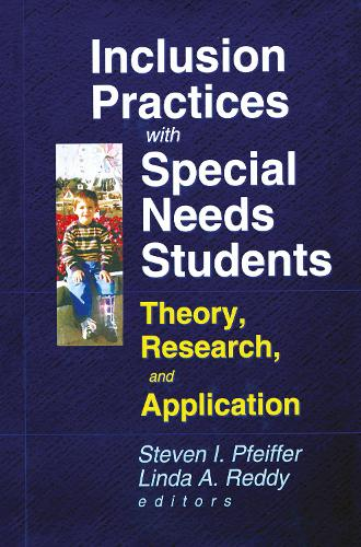 Inclusion Practices with Special Needs Students: Education, Training, and Application (Hardback)