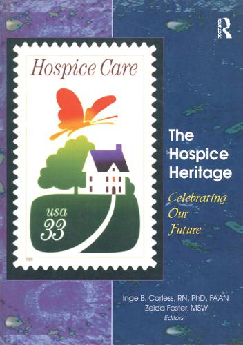 The Hospice Heritage: Celebrating Our Future (Paperback)
