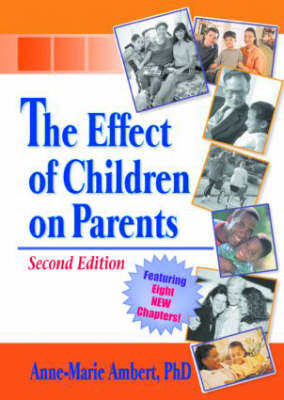 The Effect of Children on Parents, Second Edition (Hardback)
