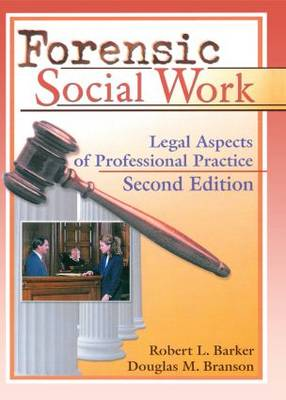Forensic Social Work: Legal Aspects of Professional Practice, Second Edition (Paperback)