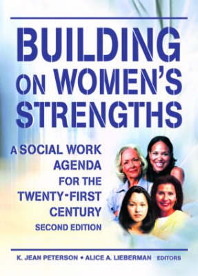 Building on Women's Strengths: A Social Work Agenda for the Twenty-First Century, Second Edition (Hardback)