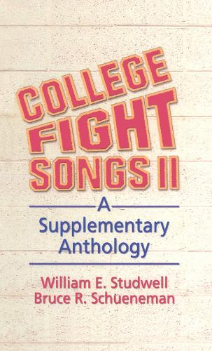 College Fight Songs II: A Supplementary Anthology (Hardback)