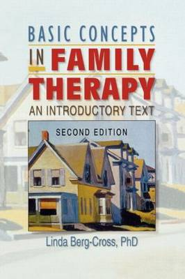 Basic Concepts in Family Therapy: An Introductory Text, Second Edition (Paperback)