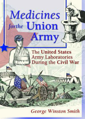 Medicines for the Union Army: The United States Army Laboratories During the Civil War (Paperback)