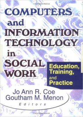 Computers and Information Technology in Social Work: Education, Training, and Practice (Paperback)