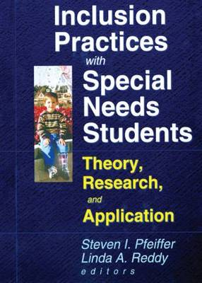 Inclusion Practices with Special Needs Students: Education, Training, and Application (Paperback)