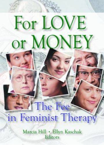 For Love or Money: The Fee in Feminist Therapy (Paperback)