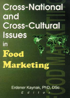 Cross-National and Cross-Cultural Issues in Food Marketing (Hardback)