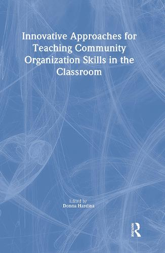 Innovative Approaches for Teaching Community Organization Skills in the Classroom (Paperback)
