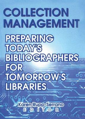 Collection Management: Preparing Today's Bibliographies for Tomorrow's Libraries (Paperback)