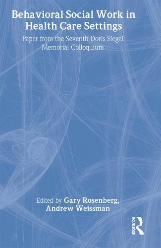 Behavioral Social Work in Health Care Settings (Hardback)