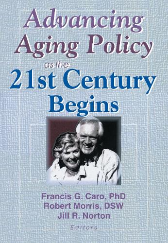 Advancing Aging Policy as the 21st Century Begins (Paperback)