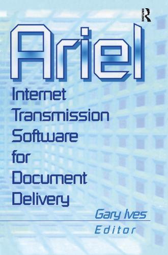 Ariel: Internet Transmission Software for Document Delivery (Hardback)