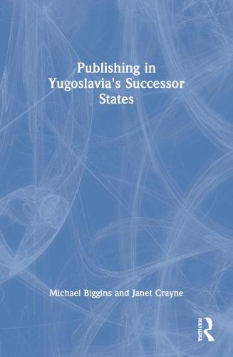 Publishing in Yugoslavia's Successor States (Paperback)